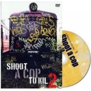 Shoot A Cop To Kil Vol. 2